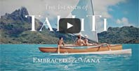 Tahiti Tourisme New Campaign - Embraced by Mana
